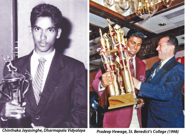Past winners of the Observer Schoolboy Cricketer : Chinthaka Jayasinghe, Dharmapala Vidyalaya (1997) and Pradeep Hewage, St. Benedict's College (1998)