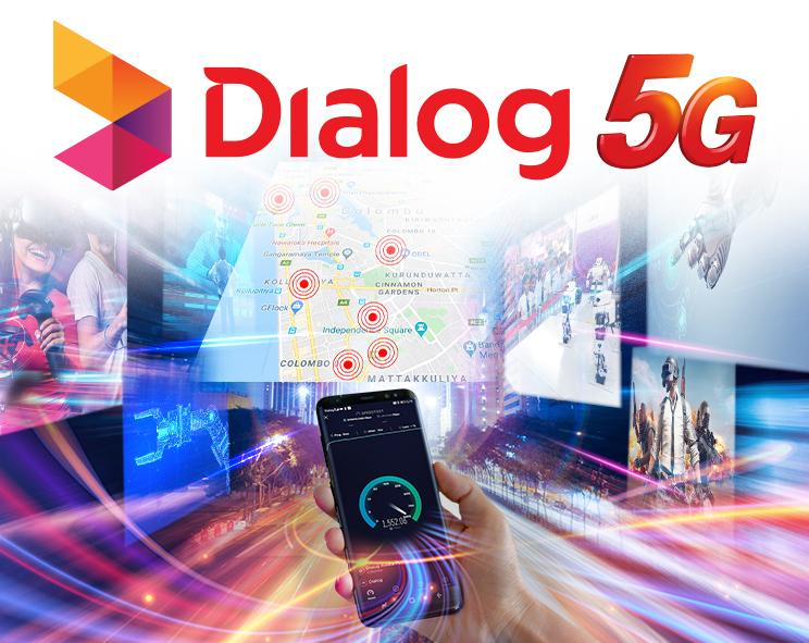 Dialog Invites Customers to Experience the Power of 5G on its 5G Trial Network